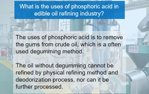 What are the uses of phosphoric acid in edible oil refining industry?